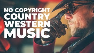 No Copyright Music / Free Country Western Background Music