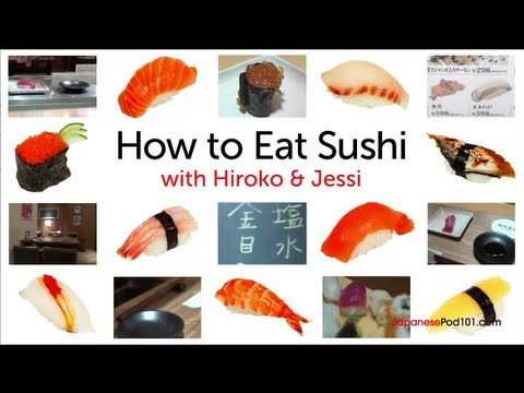 Japanese Culture: Learn How to Eat Sushi the Right Way!
