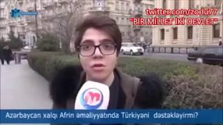 #Azerbaycan Türkleri #Afrin e Gitmek İstiyor - 2 Kardeş Türk Devleti Sonsuza Dek