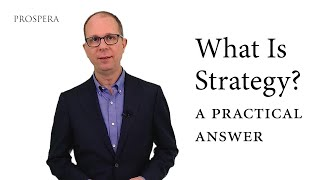 What Is Strategy? A Practical Answer