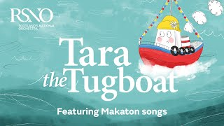 Tara the Tugboat with Makaton songs: Family-friendly concert