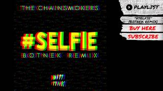 "The Chainsmokers - ""#SELFIE (Botnek Remix)"" (Audio) 