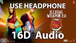 Illegal Weapon 2.0(16D Audio) | Street Dancer 3D | Varun D, Shraddha | Jasmine S, Garry S, Tanishk B