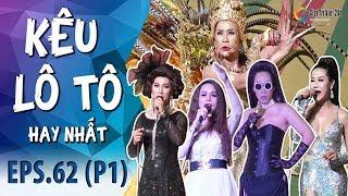 Kêu Lô Tô | Tập 62 (P1): LADY NIGHT đặc sắc với Nữ Hoàng Kim Lài, Lộ Lộ, Dạ Thảo, La Kim Quyền