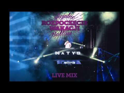 DJ MATYS live set - Oficjalne Rozpoczęcie Wakacji 2016, Bałtów