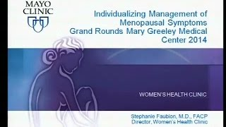 Menopausal Hormone Therapy 2014- Dr. Stephanie Faubion 7/23/14