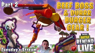 I AM Beef Boss ! 🍔 Durrr Burger Gear ! 🎧 GIVEAWAY - Fortnite Battle Royale 🔴 Live Rewind - Part 2