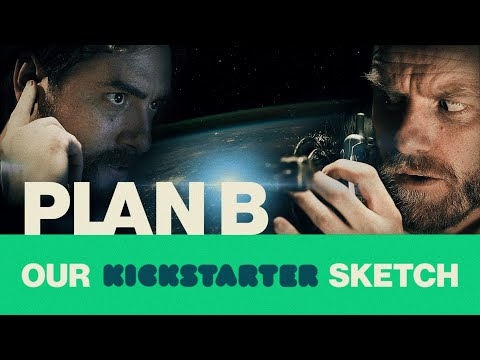 PLAN B (Our Kickstarter Sketch)   Chris & Jack