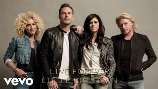 Little Big Town - Live Forever (Audio)