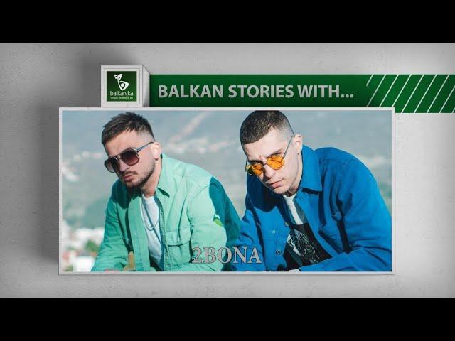 BALKAN STORIES with 2BONA