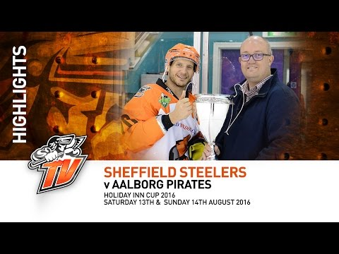 Sheffield Steelers v Aalborg Pirates - Pre season - Saturday 13th & Sunday 14th August 2016