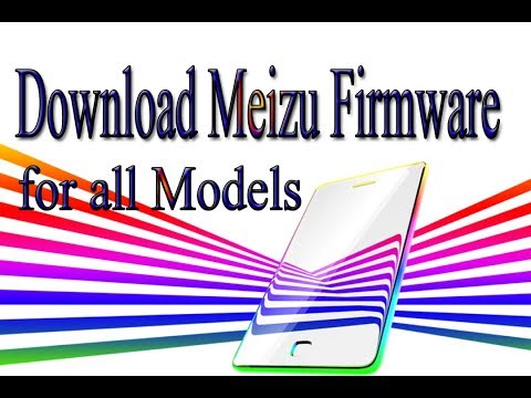 Download Meizu Stock Rom | Firmware | Flash File for all Models