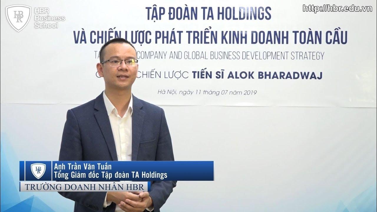 Cảm nhận học viên trường doanh nhân HBR – Tổng Giám đốc tập đoàn TA HOLDINGS