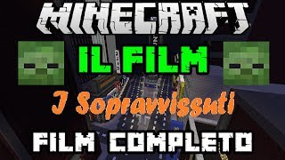 Minecraft - IL FILM 2018 - I Sopravvissuti : FILM COMPLETO (Re-Edit)