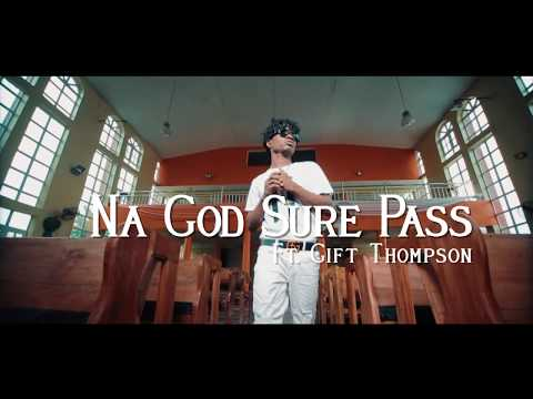 T-west ft Gift Thompson - Na God Sure Pass