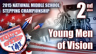 YOUNG MEN OF VISION  -  National Middle School Stepping Championship 2015