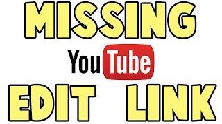 Youtube Edit Links Option Missing  [Resolved]