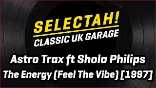 Astro Trax Team ft Shola Phillips - The Energy (Feel the Vibe)