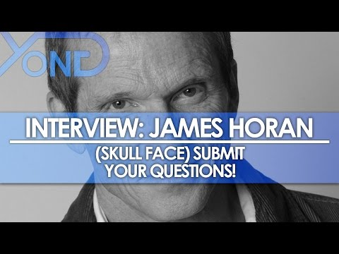 James Horan (Skull Face) Interview Incoming! Submit Your Questions!