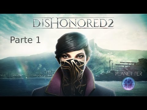 Dishonored 2 parte1