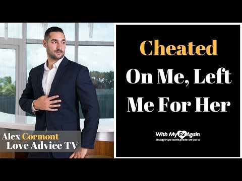 He Cheated On Me And Left Me For Her