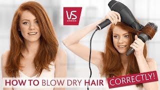 How To Blow Dry Hair Correctly | VS Sassoon