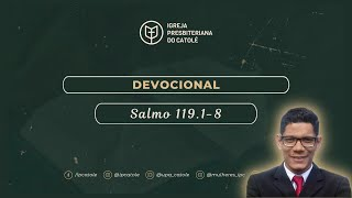 Devocional: Salmo 119.1-8 | Rev. Ericon Oliveira | IPCatolé