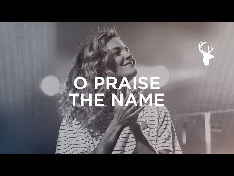 O Praise The Name - Kristene DiMarco | Bethel Worship