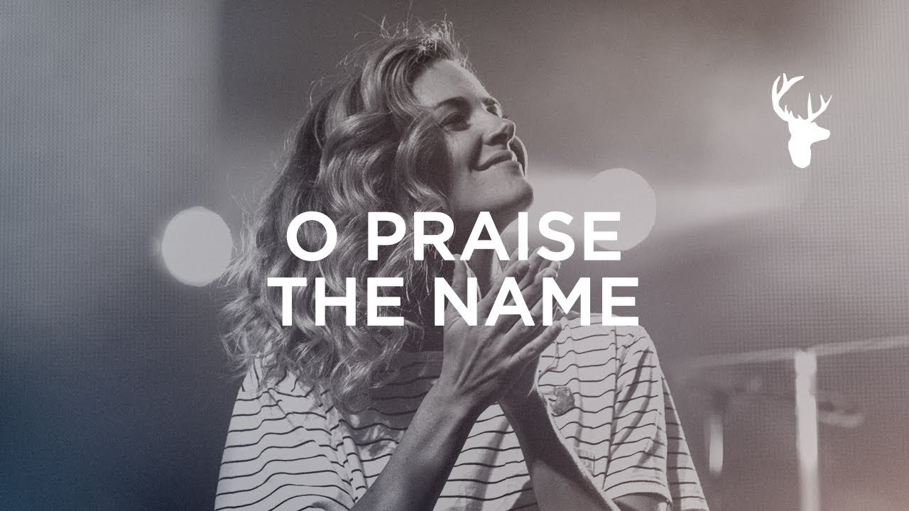 o-praise-the-name-kristene-dimarco-bethel-worship-bethel-music