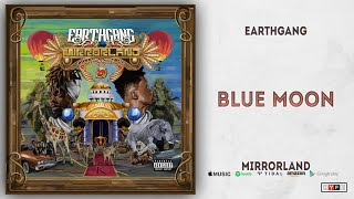 EARTHGANG - Blue Moon (Mirrorland)