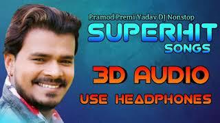 Pramod Premi 3d song mp3