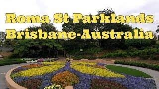 Roma Street Parklands, Brisbane-Australia