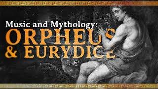 Music and Mythology: The Tale of Orpheus and Eurydice