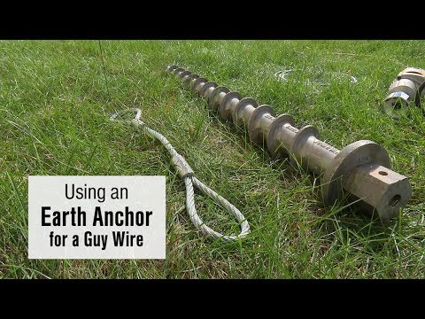 Using an Earth Anchor for a Guy Wire