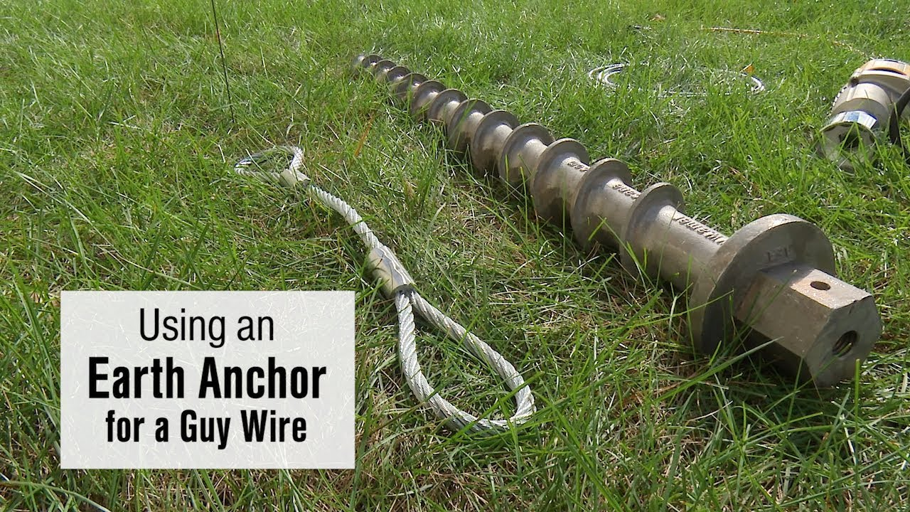 using an earth anchor for a guy wire youtube guy wiring house [ 1280 x 720 Pixel ]