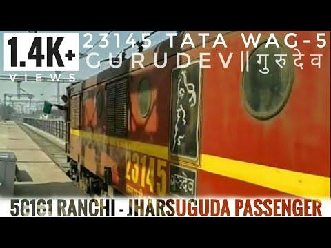 23145 TATA WAG-5 【 GURUDEV 】 【 गुरुदेव 】 || RANCHI - HATIA - JHARSUGUDA PASSENGER