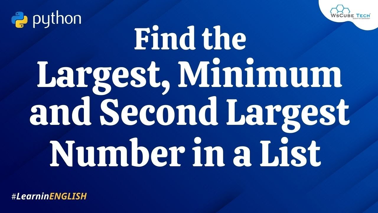 Python Program to Find the Largest, Minimum & Second-Largest Number in a List