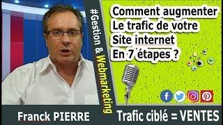 [AUGMENTER SON TRAFIC] 7 ETAPES POUR AUGMENTER LE TRAFIC DE VOTRE SITE WEB, UN TRAFIC RENTABLE 🎯