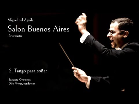 Orchestra music TANGO from Salon Buenos Aires Miguel del Aguila classical contemporary American