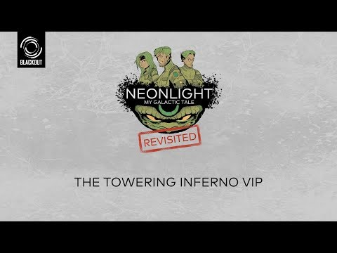NEONLIGHT - THE TOWERING INFERNO VIP - MY GALACTIC TALE REVISITED
