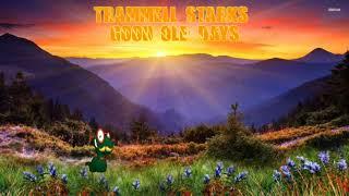 Trammell Starks Good OĮe Days