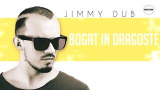 Repeat youtube video Jimmy Dub - Bogat in dragoste (Lyric Video)