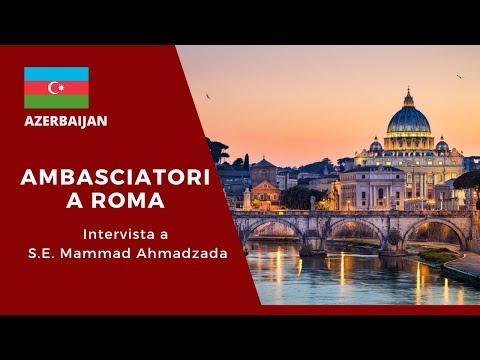 AMBASCIATORI A ROMA (Azerbaijan) - Intervista a S.E. Mammad Ahmadzada