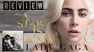 Lady Gaga e Bradley Cooper - Trilha Sonora de Nasce Uma Estrela | REVIEW FAIXA A FAIXA |