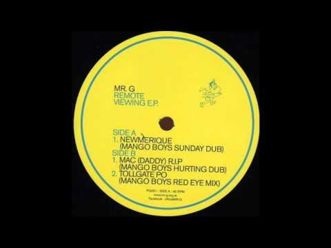 Mr.G - Mac (Daddy) R.I.P (Mango Boys Hurting Dub)