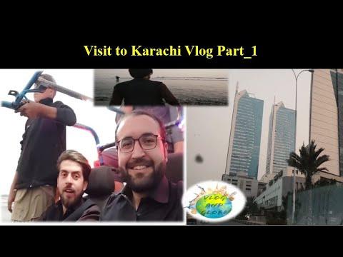 Visit to Karachi Pakistan Vlog Part1|Vlog and Globe
