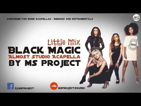 Little Mix - Black Magic (Acapella - Vocals Only) + DL