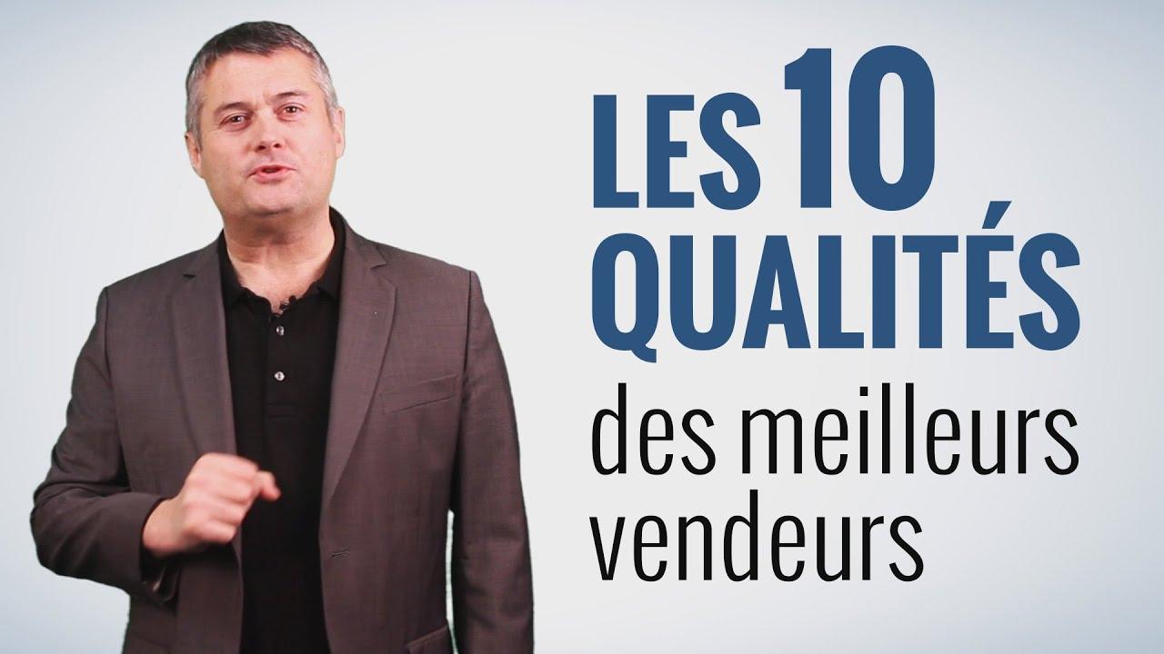 Technique de vente - Les 10 qualités pour devenir un excellent commercial et réussir dans la vente