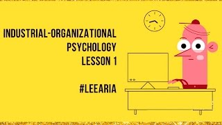 Industrial-Organizational Psychology - Lesson 1- Motivation Theories and Principles