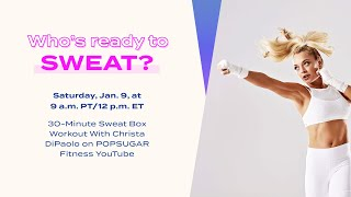 30-Minute Live Sweat Box Workout With Christa DiPaolo